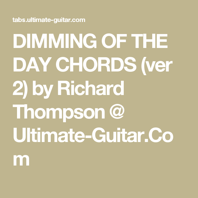 Dimming Of The Day Chords Ver 2 By Richard Thompson Ultimate