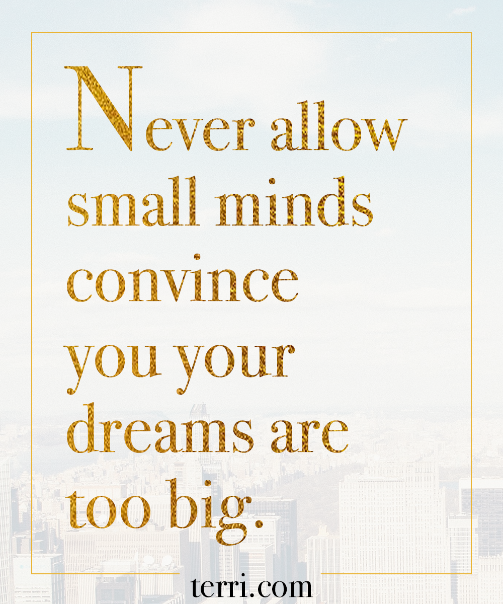 Motivational Quotes For College Students Never Allow Small Minds Convince You Your Dreams Are Too Bigfor