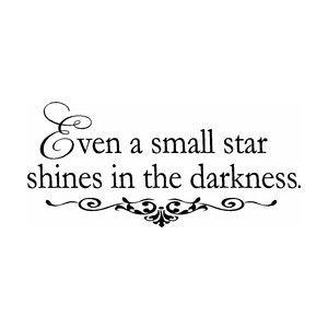jopa pieni tähti loistaa pimeydessä