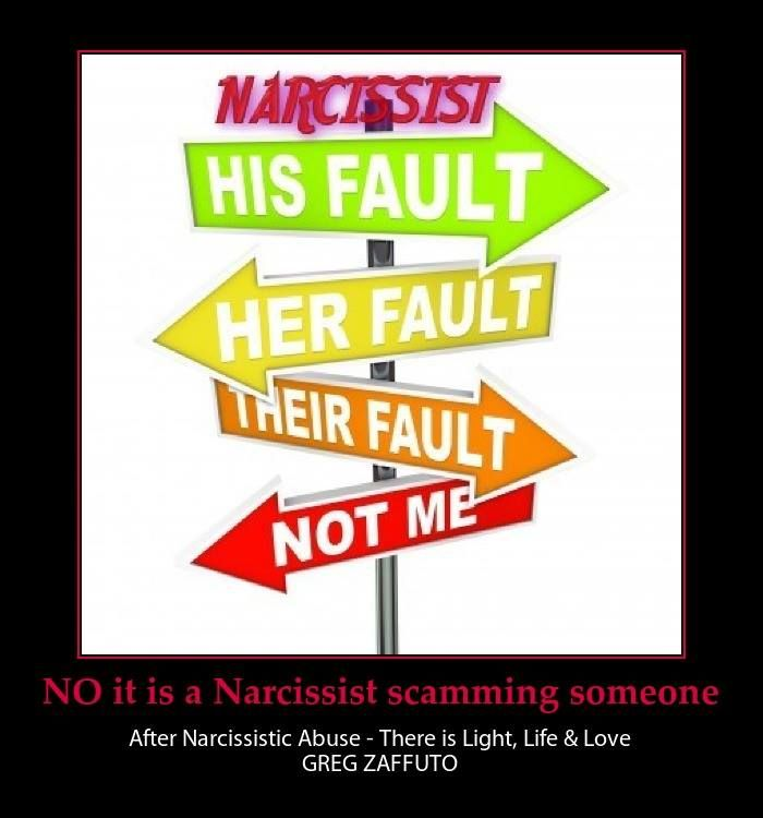 Narcissist - his FAULT, her FAULT, their FAULT, not me.