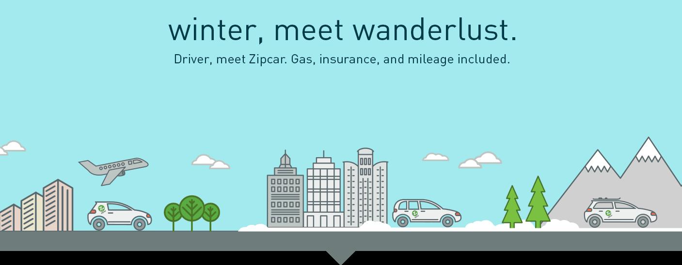 Winter, meet wanderlust. Driver, meet Zipcar. Car rental