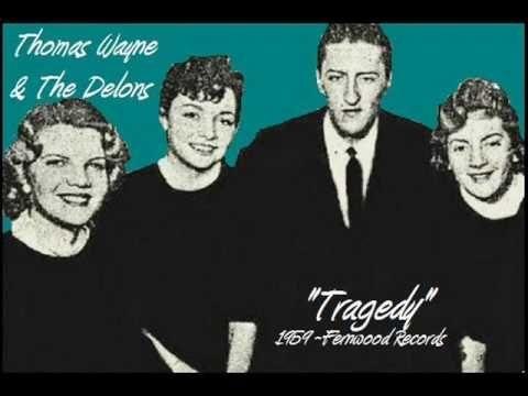 Tragedy ~ Thomas Wayne & The Delons 1958  wmv - YouTube