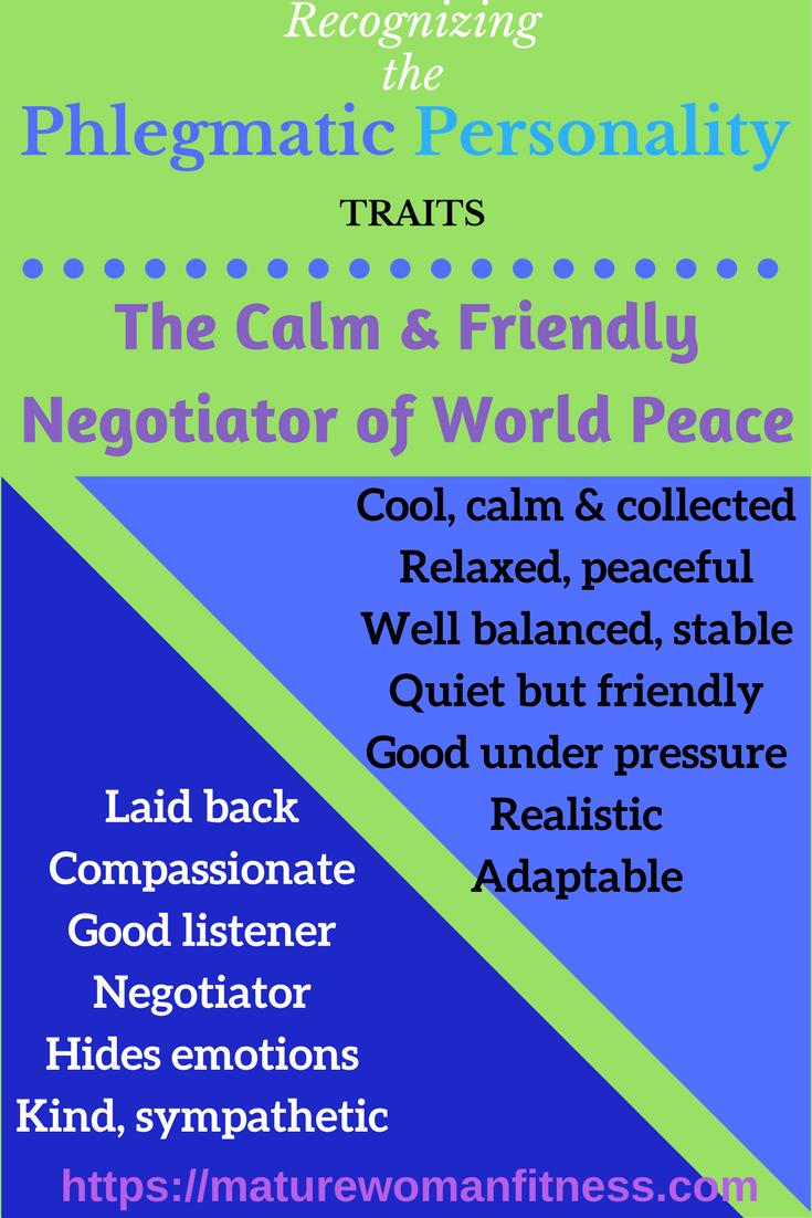 Personality traits of the laid-back. people-friendly Phlegmatic personality. | Phlegmatic personality. Good listener. World peace