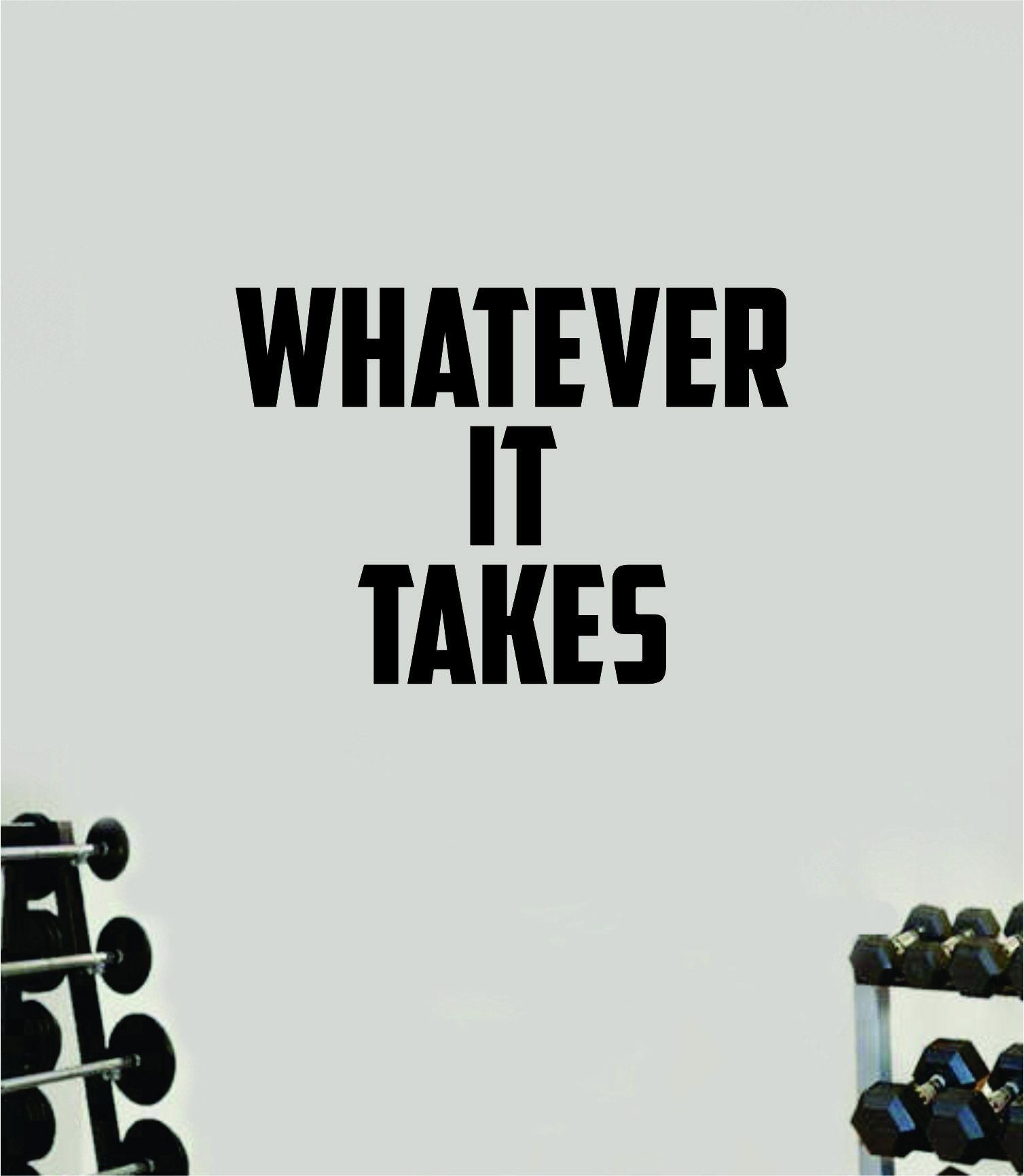Whatever It Takes Wall Decal Home Decor Bedroom Room Vinyl Sticker Art Teen Work Out Quote Beast Gym Fitness Lift Strong Inspirational Motivational Health - red