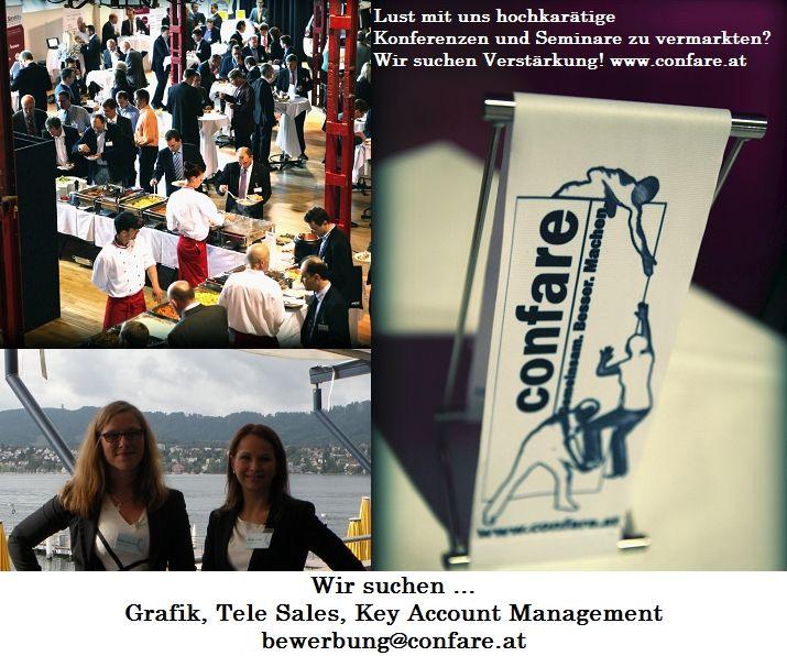 Wir suchen Mitarbeiter beim Vermarkten und Organisieren von Top-Events in Wien, Linz und Zürich! berwerbung@confare.at