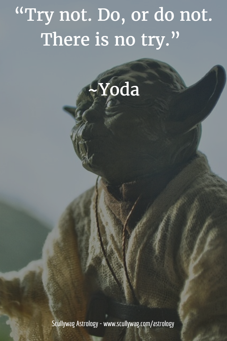 Try Not Do Or Do Not There Is No Try Yoda Quote Yoda Try
