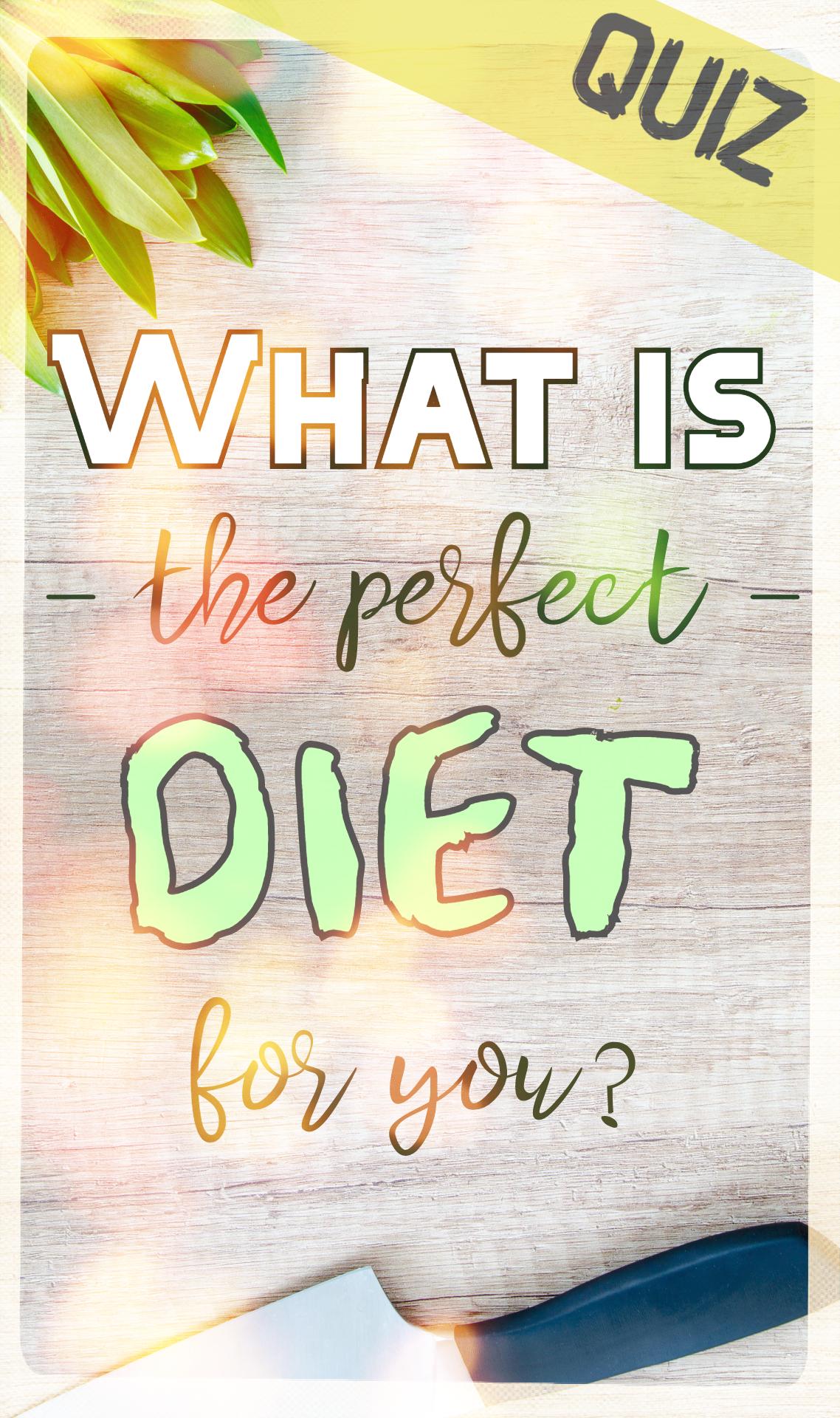 Diet Quiz For Wowen And Men Perfect Diet Diet Girl Quizzes