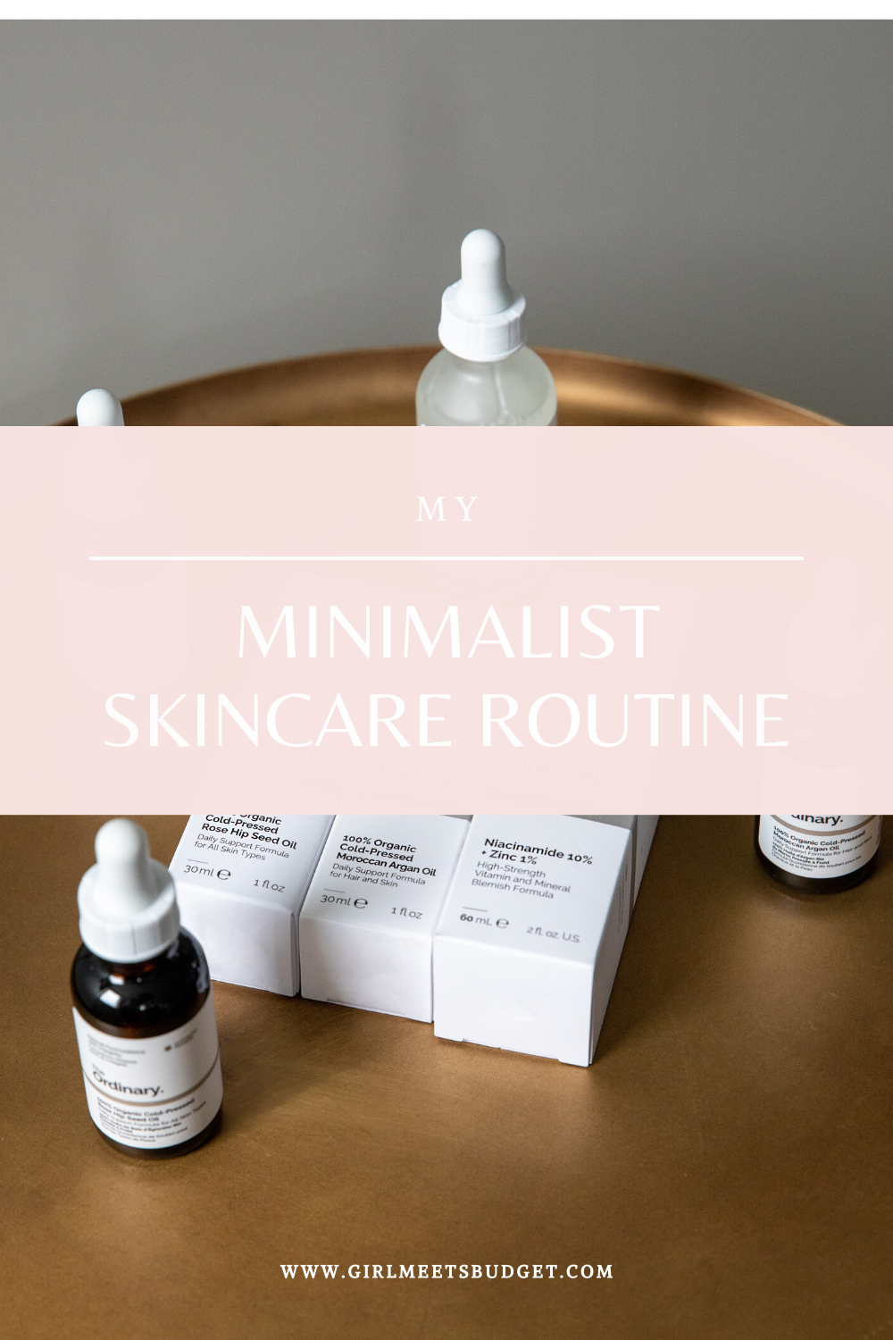 How To Simplify And Create A Minimalist Skincare Routine With Effective And Budget Friendly Products In 2020 Minimalist Skincare Skin Care Routine Skin Care