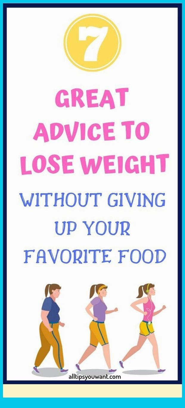 7 Great Advice To Lose Weight Without Giving Up Yo