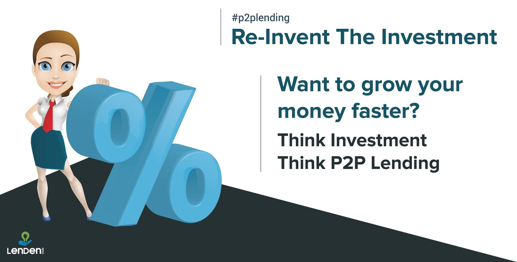 Think Investment Think P2p Lending To Grow Your Money Faster P2p Lending Becomes More Easier With The Most Interactive And P2p Lending Investing Money Lender