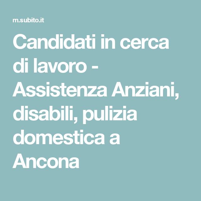 Candidati in cerca di lavoro - Assistenza Anziani, disabili, pulizia ...