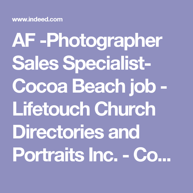 Af Photographer Sales Specialist Cocoa Beach Job  Lifetouch