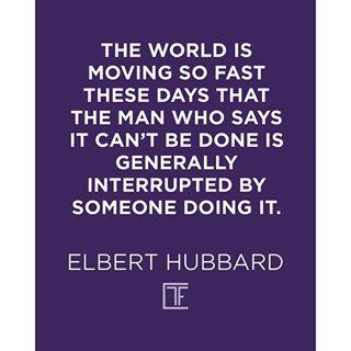 Motivational Quote #ElbertHubbard