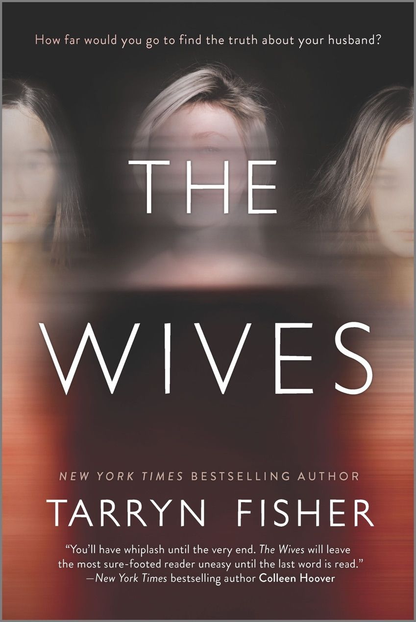 Read Download The Wives By Tarryn Fisher For Free Pdf Epub Mobi Download Free Read The Wives By Tarryn Fisher Online F Tarryn Fisher Good New Books Novels