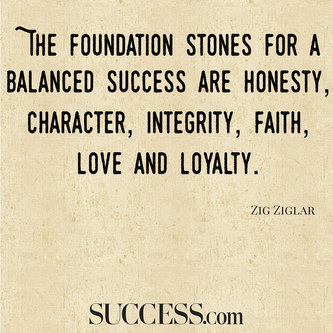 Balanced Life Quotes The Foundation Stones For A Balanced Success Are Honesty