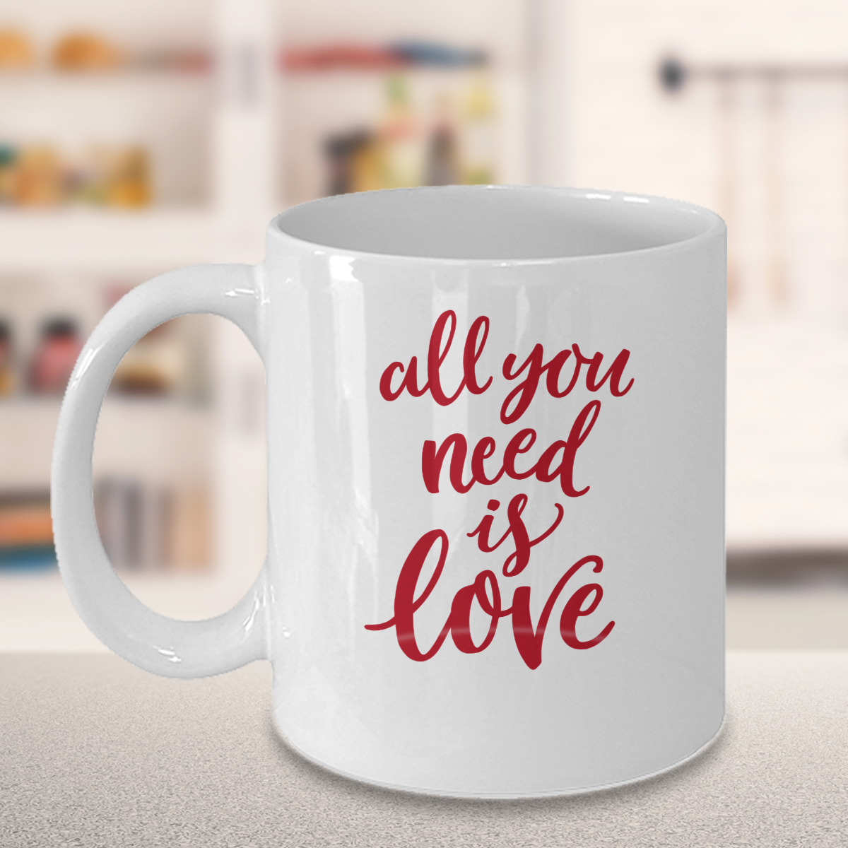 Inspirational Quote Coffee Mug All You Need Is Love