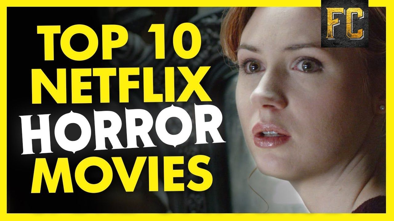Top 10 Horror Movies on Netflix (March 2018)   Best Horror