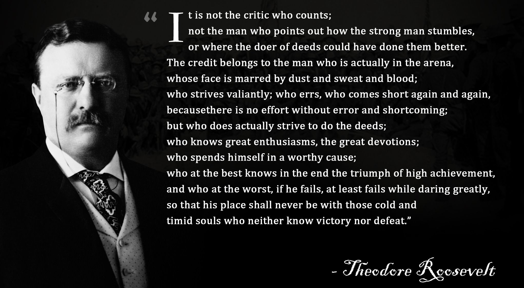 """""""It Is Not The Critic Who Counts"""" – """"You Can Live Your Dream"""""""