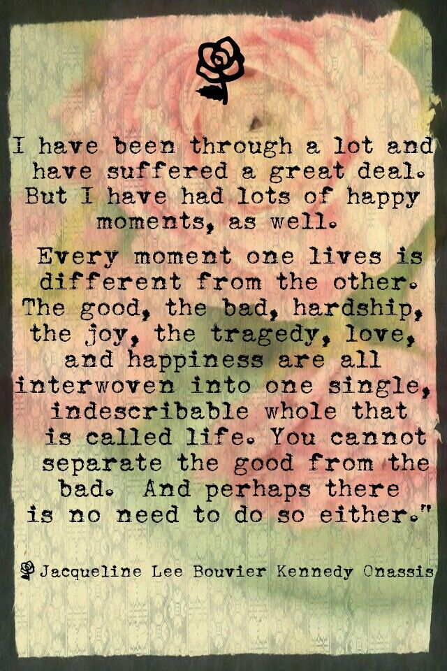 Jko quote... I have been through a lot.... Beautiful