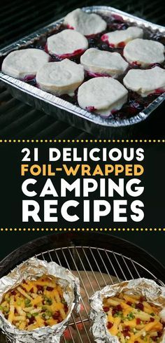 21 Foil-Wrapped Camping Recipes:  Because everything tastes better when it's cooked over a campfire.