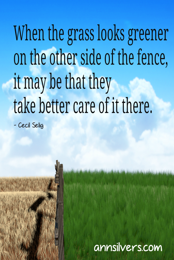 When the grass looks greener Quotes to live by