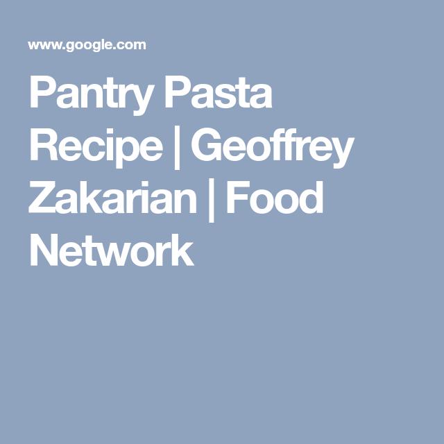 Pantry Pasta Recipe Geoffrey Zakarian Food Network Food