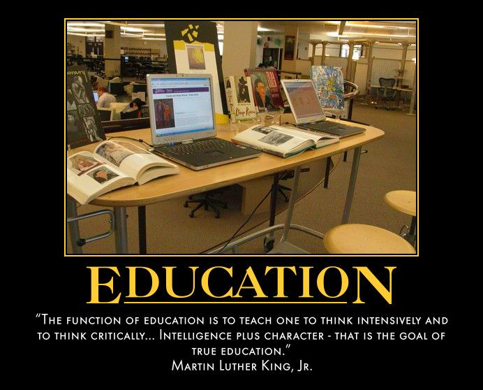 The function of education is to teach one to think intensively and ...