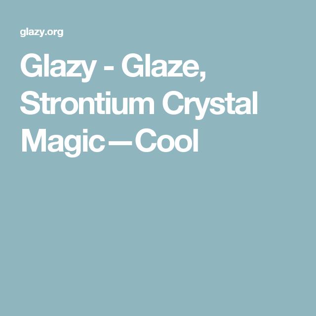 Glazy - Glaze, Strontium Crystal Magic—Cool