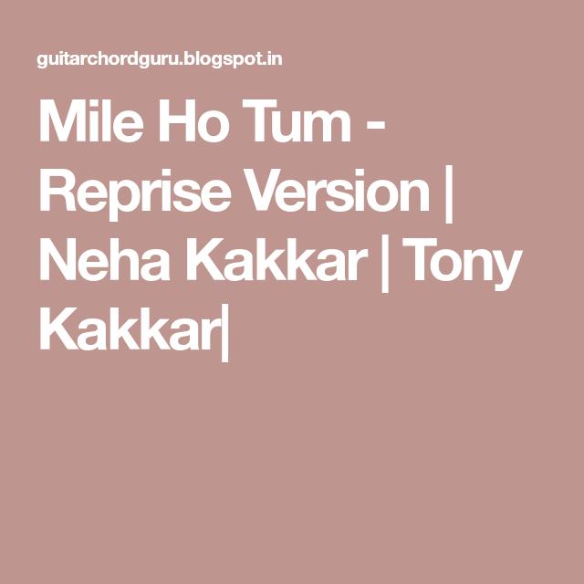 Mile Ho Tum Reprise Version Neha Kakkar Tony Kakkar Guitar