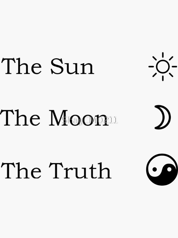 The Sun The Moon The Truth Sticker By Shaycm0211 Redbubble Truth Moon Sun