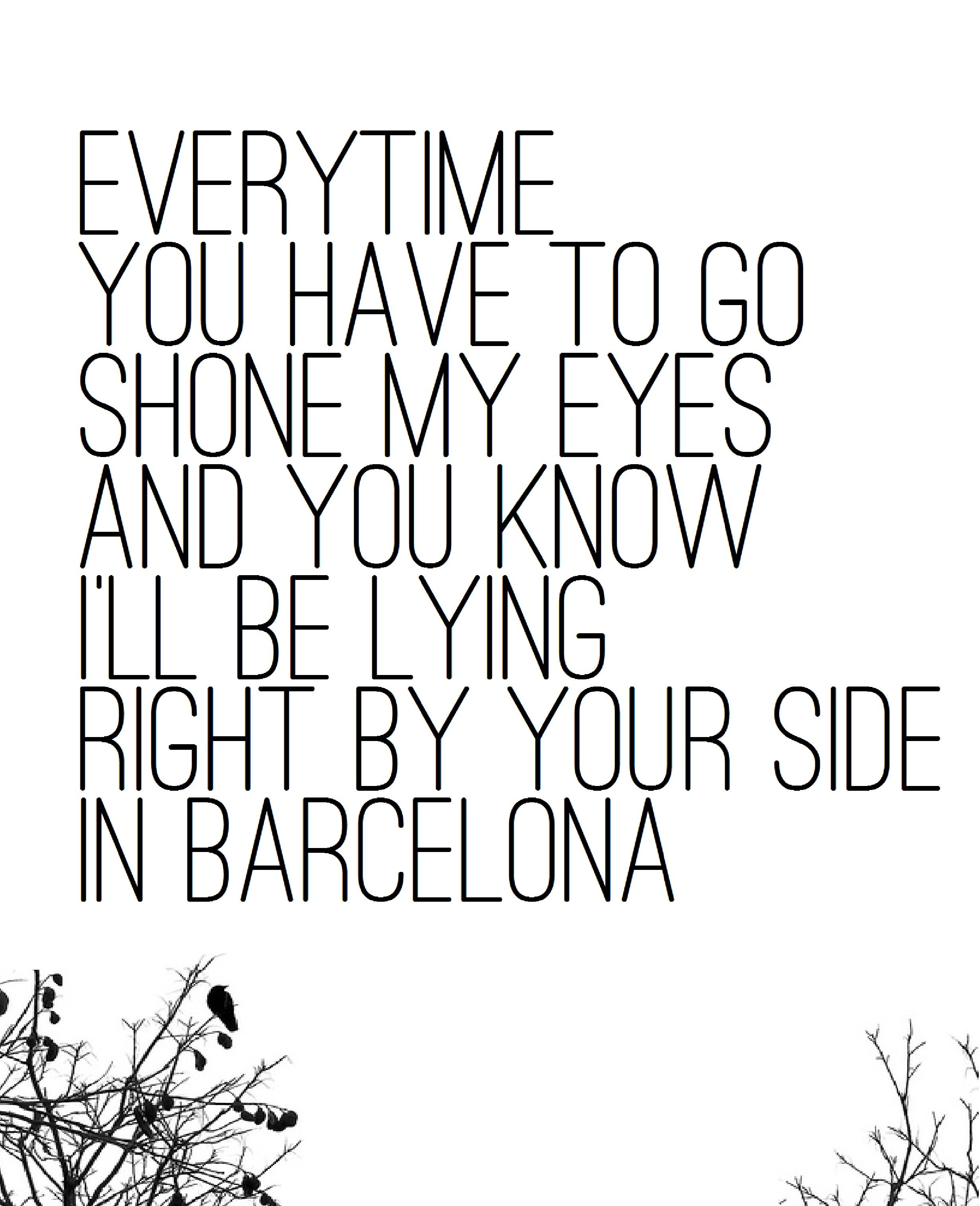 Barcelona by George Ezra My absolute favorite song that has ever