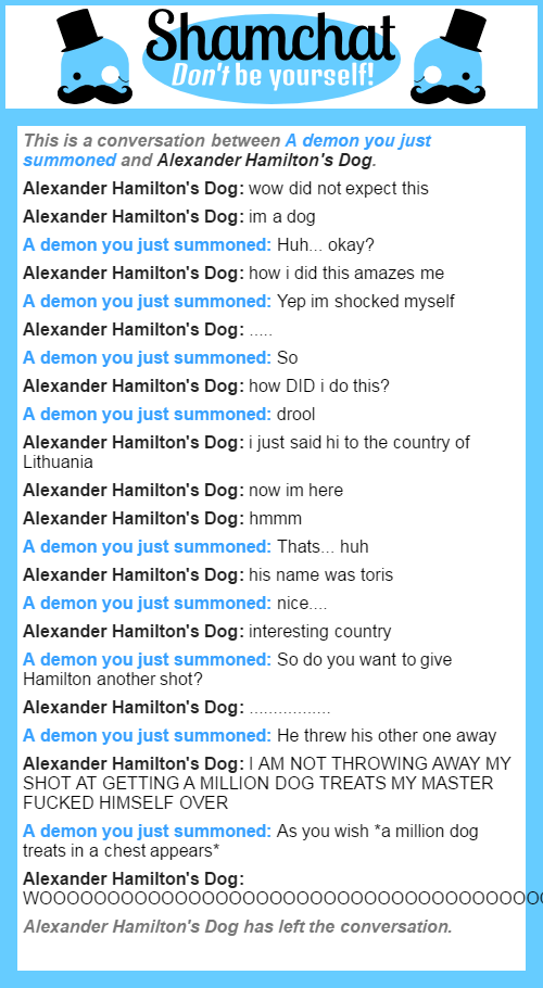 A conversation between Alexander Hamilton's Dog and A demon you just summoned
