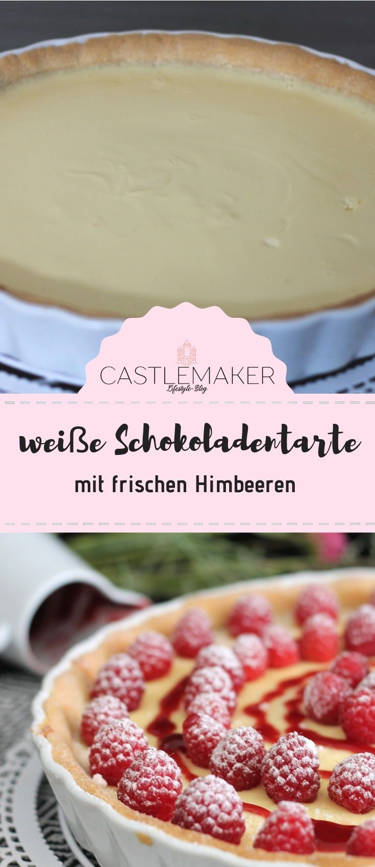 Photo of Recipe for creamy raspberry tart with white chocolate – berry tart «CASTLEMAKER Lifestyle Blog