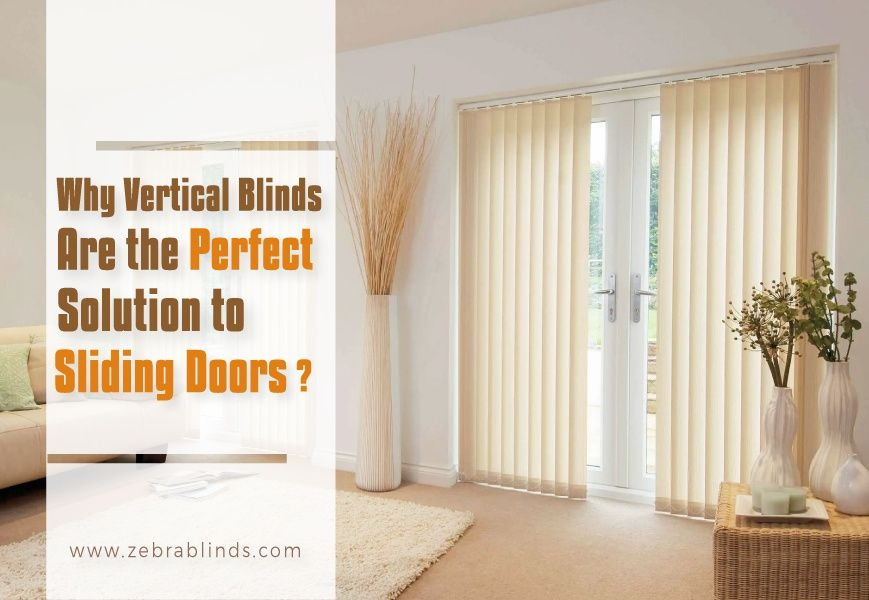 Why Fabric Vertical Blinds For Sliding Doors Are The Perfect Solutions Sliding Door Blinds Roller Blinds Living Room Living Room Blinds