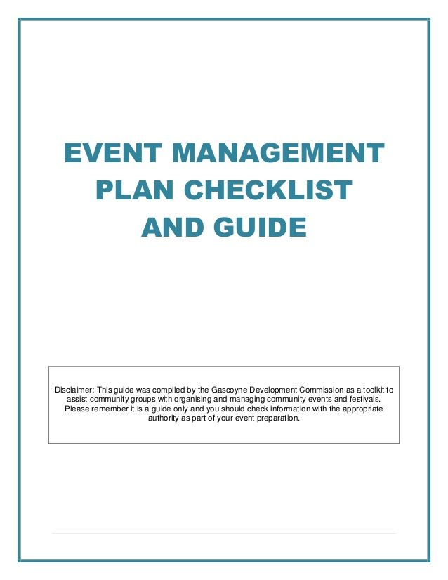 EVENT MANAGEMENT PLAN CHECKLIST AND GUIDE Disclaimer This guide - event planning checklist ideas