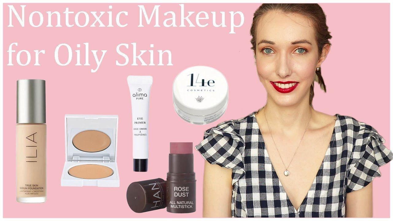 Nontoxic Makeup for Oily Skin YouTube