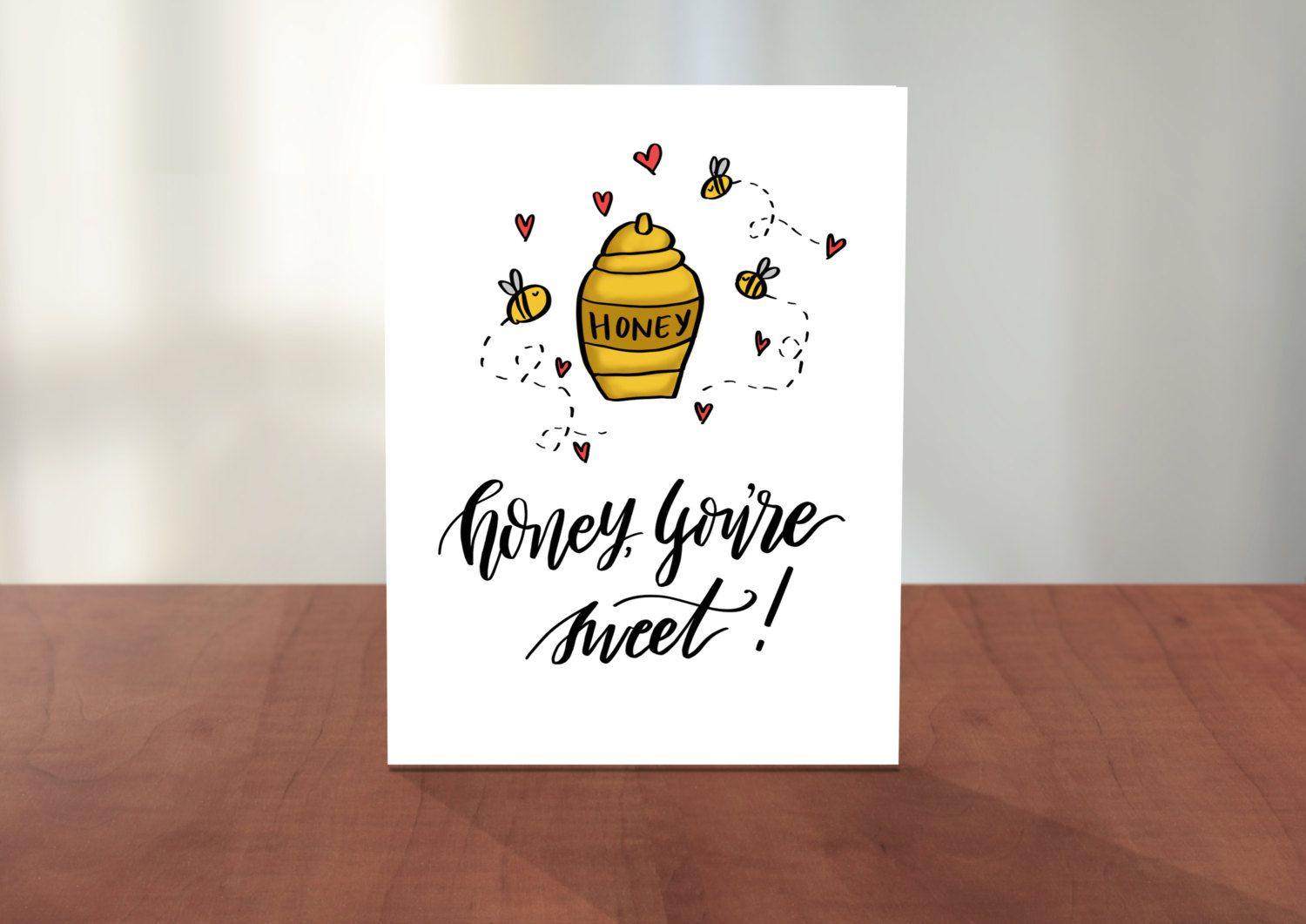 Honey You Re Sweet Cute Pun Funny Hand Lettered And Illustrated