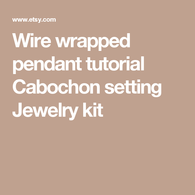 Wire wrapped pendant tutorial  Cabochon setting  Jewelry kit