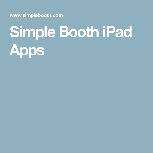 Simple Booth iPad Apps (With images) App