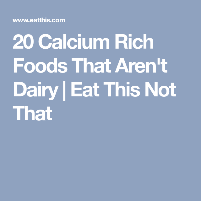 20 calcium rich foods that aren t dairy from eat this not that