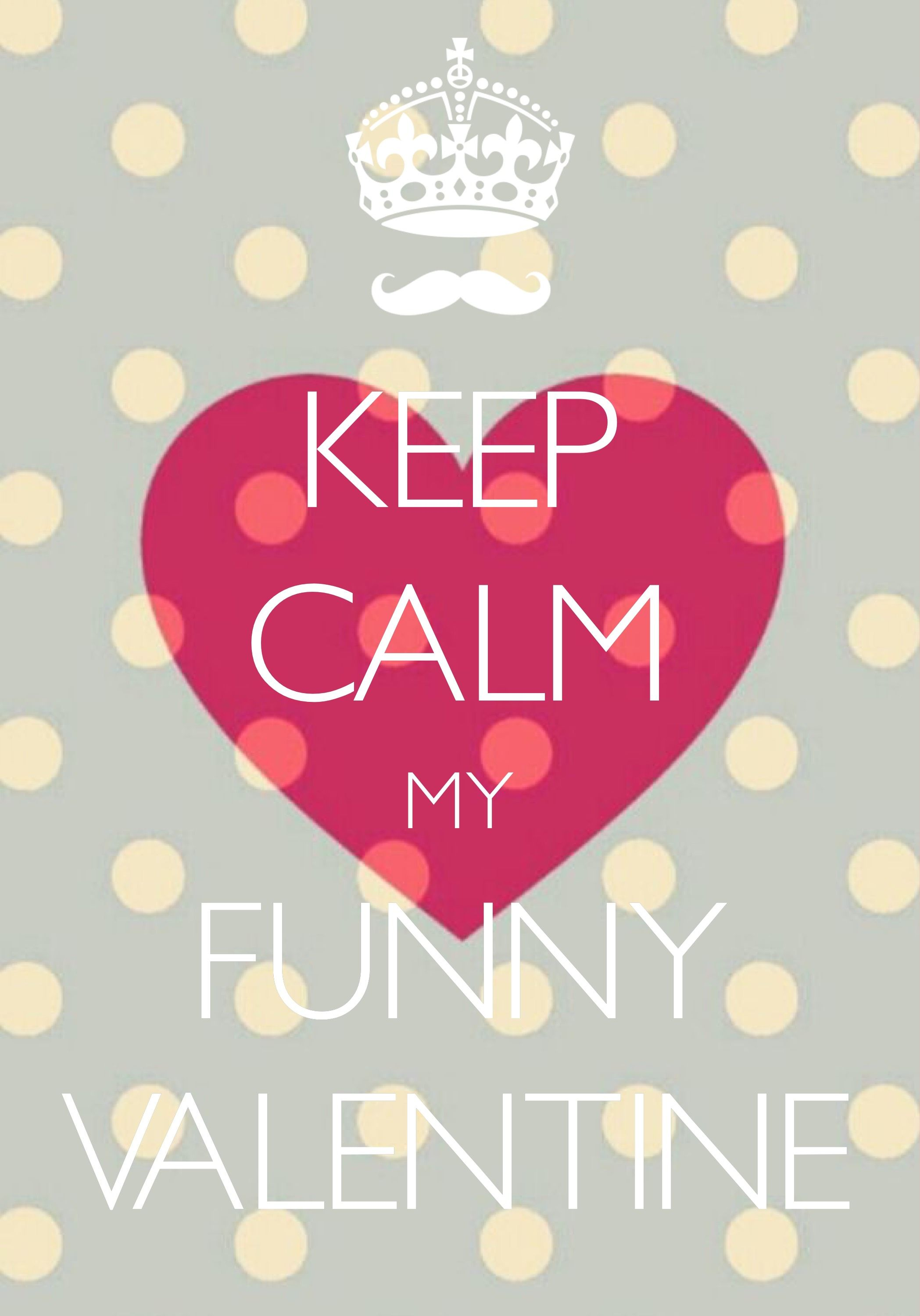 keep calm my funny valentine Created with Keep Calm and Carry