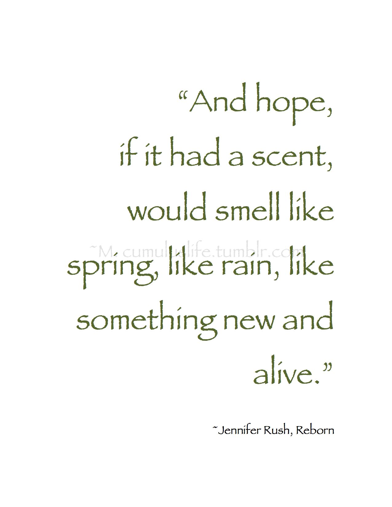 March Verdant Awakenings And Hope If It Had A Scent Would Smell Like Spring Like Rain Like Something New An Love Rain Quotes Spring Quotes Rain Quotes
