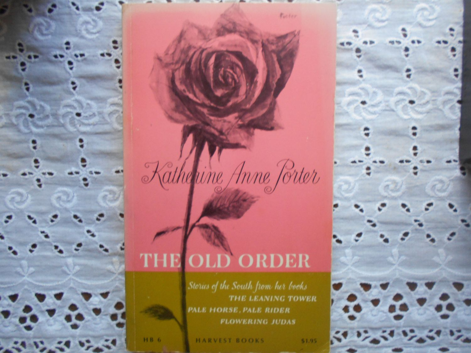 Katherine Anne Porter, The Old Order Stories of the South from her books…