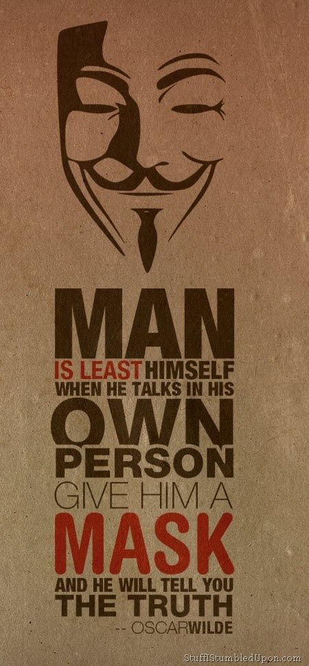 Oscar Wilde Quote Man Mask I Believe In This Quote Very Much I
