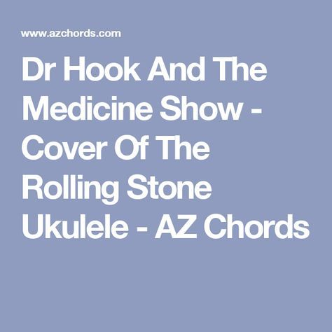 Dr Hook And The Medicine Show Cover Of The Rolling Stone Ukulele