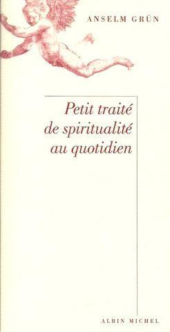GRUN, ANSELM. Petit traité de spiritualité au quotidien