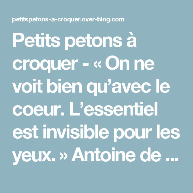 Petits petons à croquer -  « On ne voit bien qu'avec le coeur. L'essentiel est invisible pour les yeux.  » Antoine de Saint-Exupéry