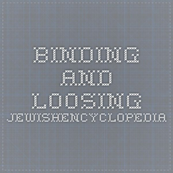 BINDING AND LOOSING - JewishEncyclopedia