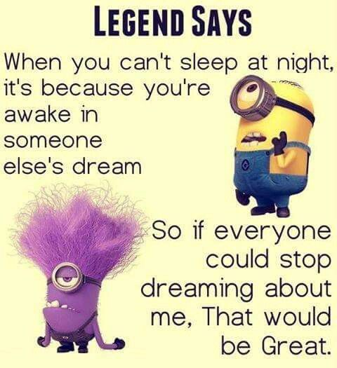 Always In Peoples Dreams Minions Dreams Sleep Funny Funny