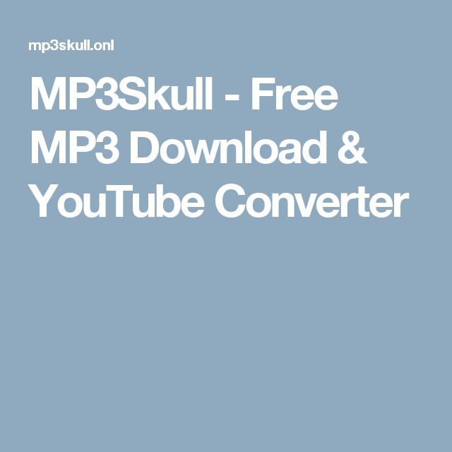 Mp3skull Free Mp3 Download Youtube Converter